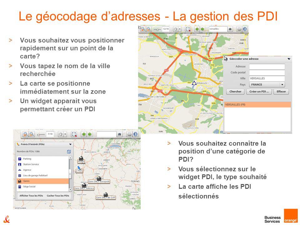 Le géocodage dadresses - La gestion des PDI >Vous souhaitez vous positionner rapidement sur un point de la carte.