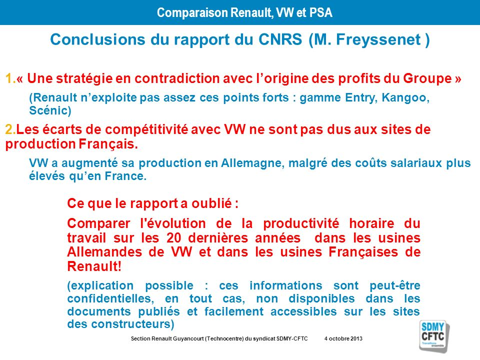 Section Renault Guyancourt (Technocentre) du syndicat SDMY-CFTC 4 octobre 2013 Comparaison Renault, VW et PSA Conclusions du rapport du CNRS (M.