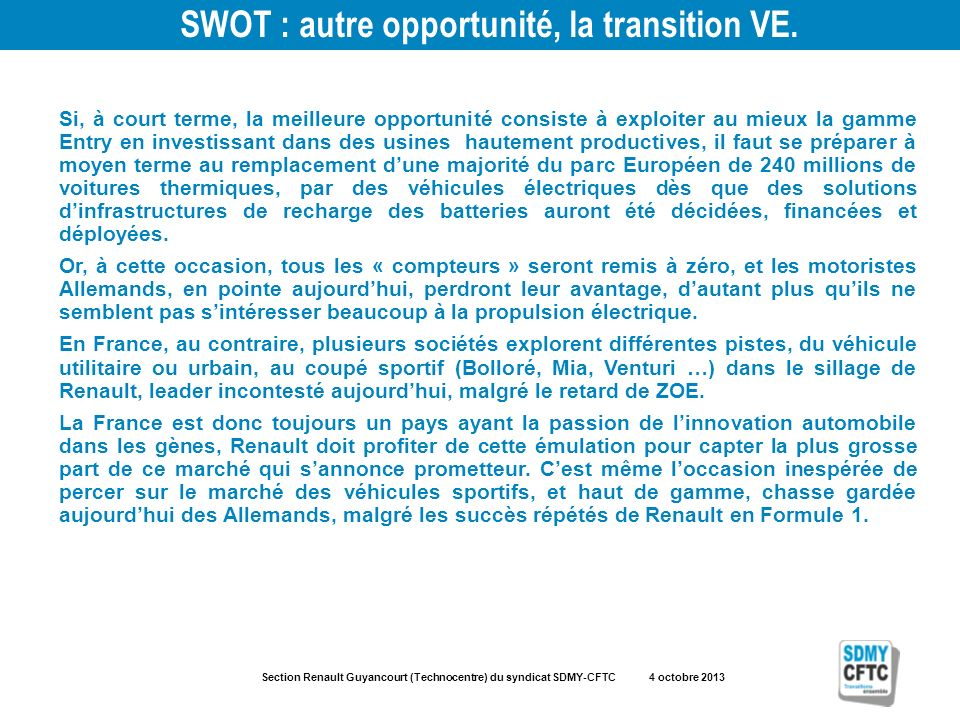 Section Renault Guyancourt (Technocentre) du syndicat SDMY-CFTC 4 octobre 2013 SWOT : autre opportunité, la transition VE.