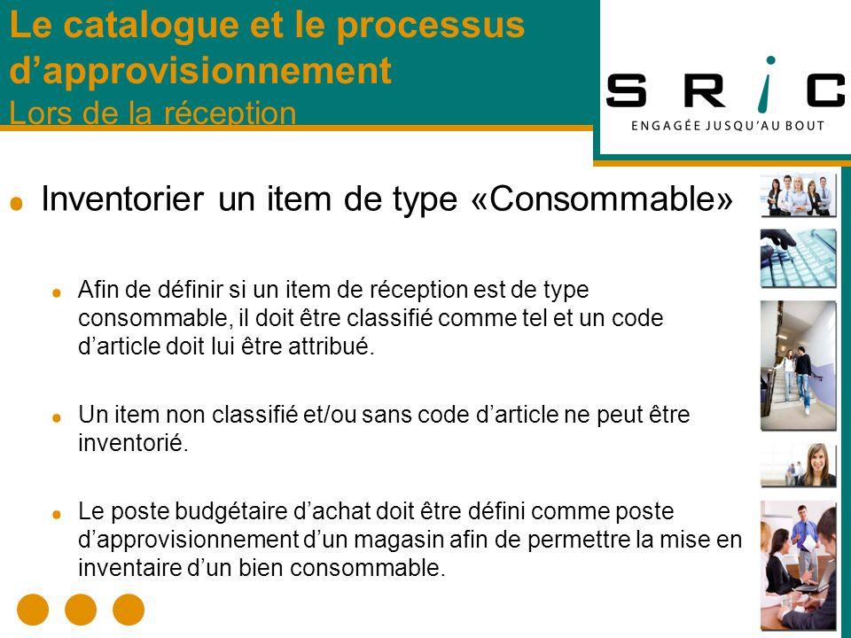 Inventorier un item de type «Consommable» Afin de définir si un item de réception est de type consommable, il doit être classifié comme tel et un code darticle doit lui être attribué.