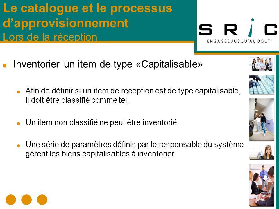 Inventorier un item de type «Capitalisable» Afin de définir si un item de réception est de type capitalisable, il doit être classifié comme tel.
