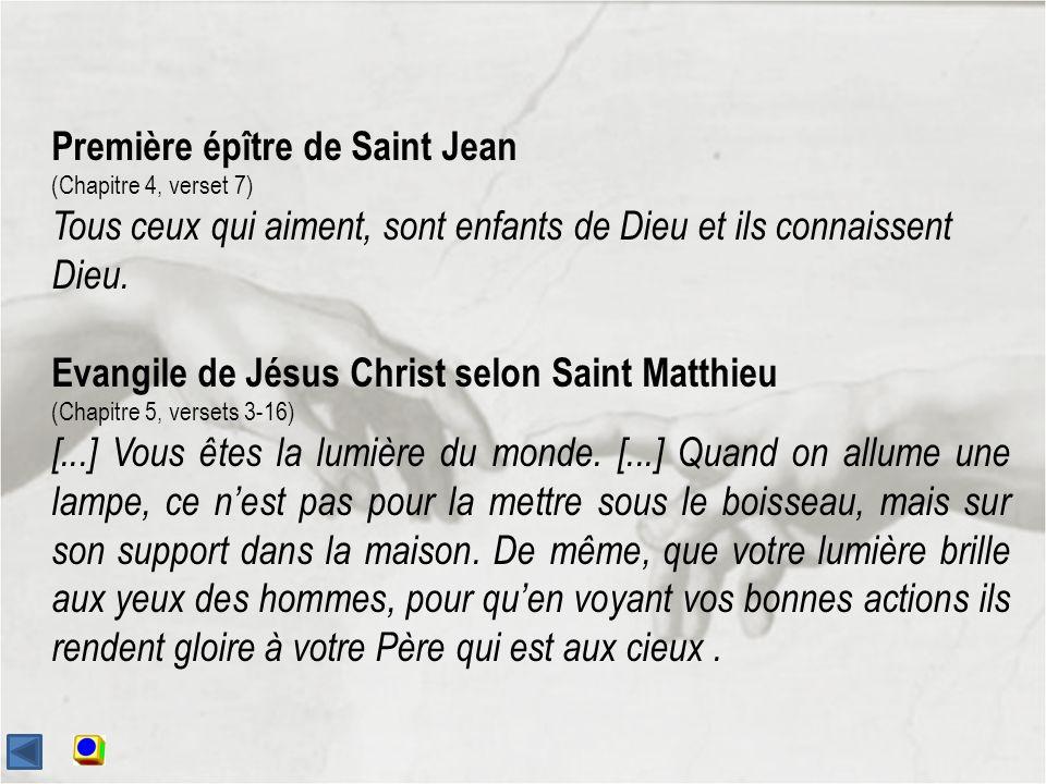 Première épître de Saint Jean (Chapitre 4, verset 7) Tous ceux qui aiment, sont enfants de Dieu et ils connaissent Dieu.