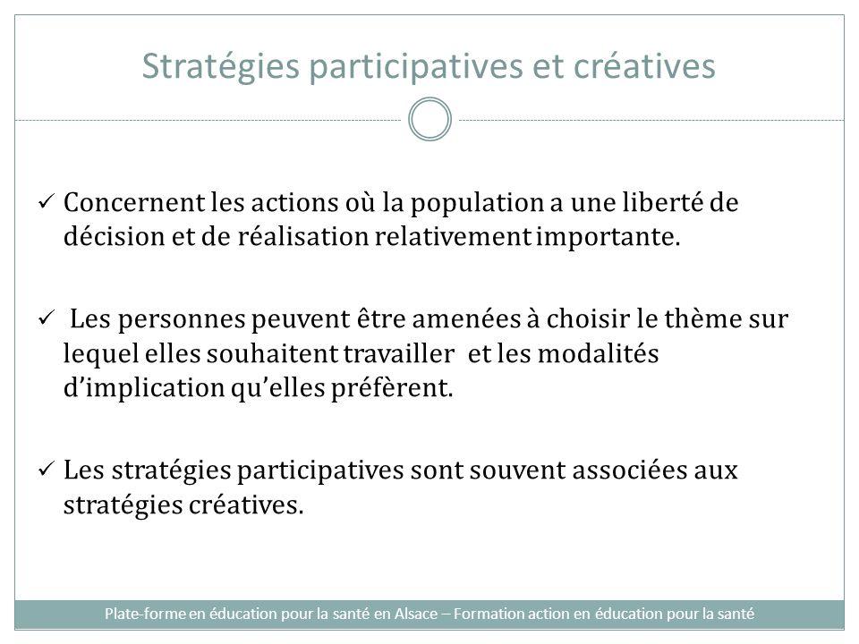 Stratégies participatives et créatives Concernent les actions où la population a une liberté de décision et de réalisation relativement importante.