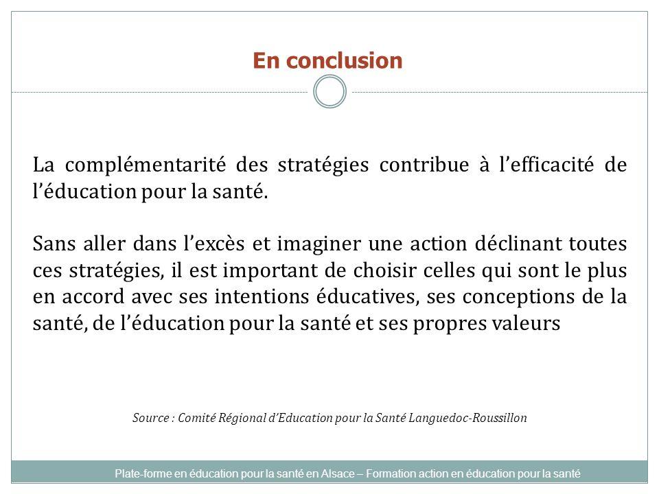 En conclusion La complémentarité des stratégies contribue à lefficacité de léducation pour la santé.