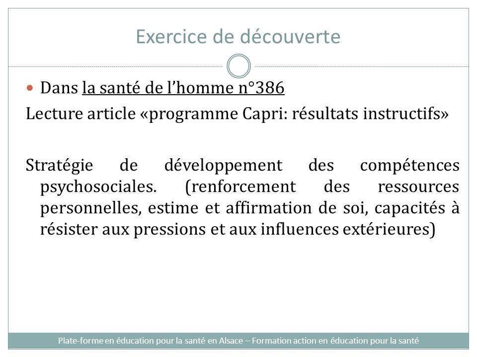 Exercice de découverte Dans la santé de lhomme n°386 Lecture article «programme Capri: résultats instructifs» Stratégie de développement des compétences psychosociales.