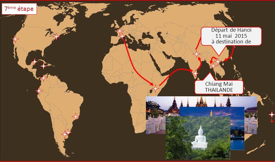 Chiang Mai THAILANDE Départ de Hanoi 11 mai 2015 à destination de 7 ème étape
