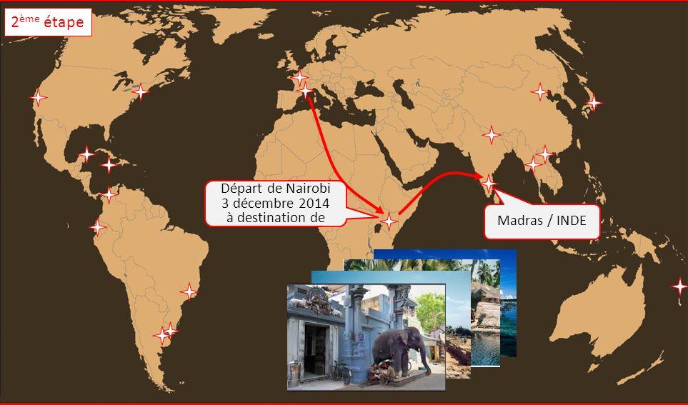 Madras / INDE Départ de Nairobi 3 décembre 2014 à destination de 2 ème étape