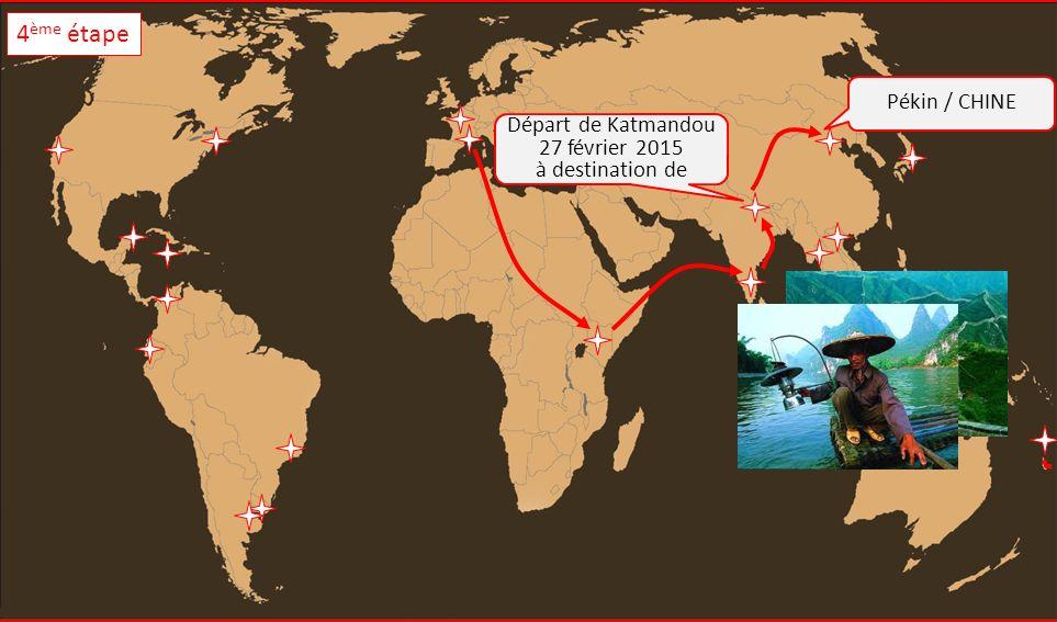 Pékin / CHINE Départ de Katmandou 27 février 2015 à destination de 4 ème étape