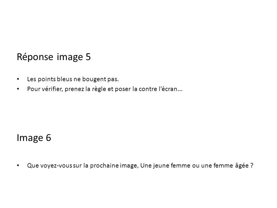 Réponse image 5 Les points bleus ne bougent pas. Pour vérifier, prenez la règle et poser la contre lécran... Image 6 Que voyez-vous sur la prochaine i