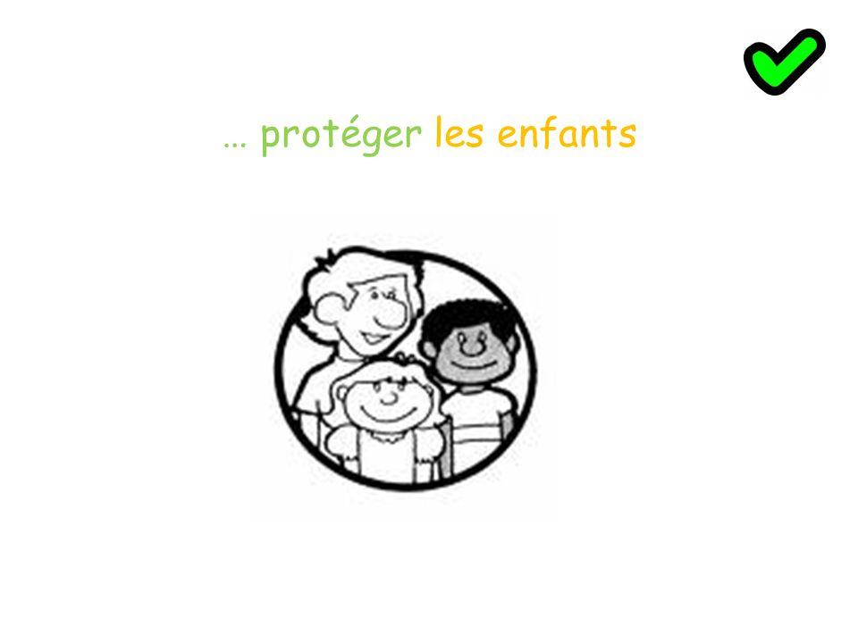 … protéger les enfants