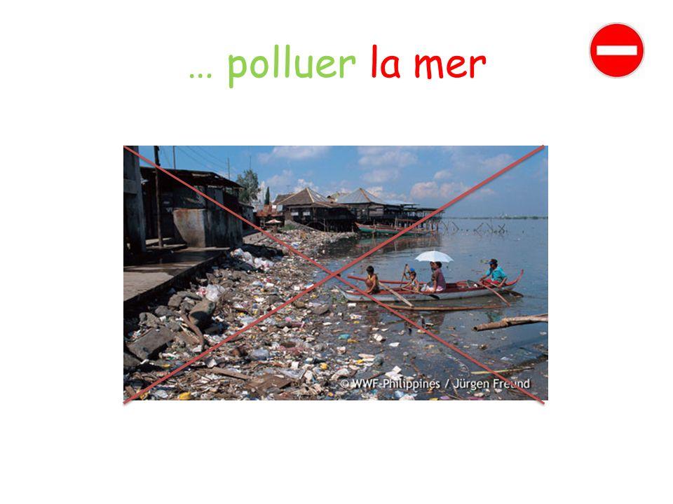 … polluer la mer
