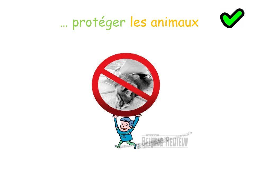 … protéger les animaux