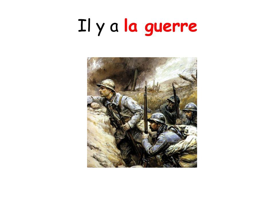 Il y a la guerre