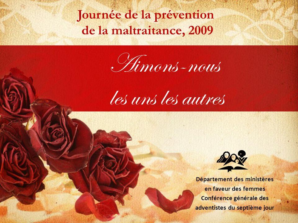 Aimons-nous les uns les autres Département des ministères en faveur des femmes Conférence générale des adventistes du septième jour Journée de la prévention de la maltraitance, 2009