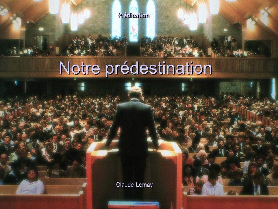 Notre prédestination Claude Lemay Prédication
