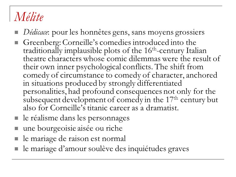 Mélite Dédicace: pour les honnêtes gens, sans moyens grossiers Greenberg: Corneilles comedies introduced into the traditionally implausible plots of t