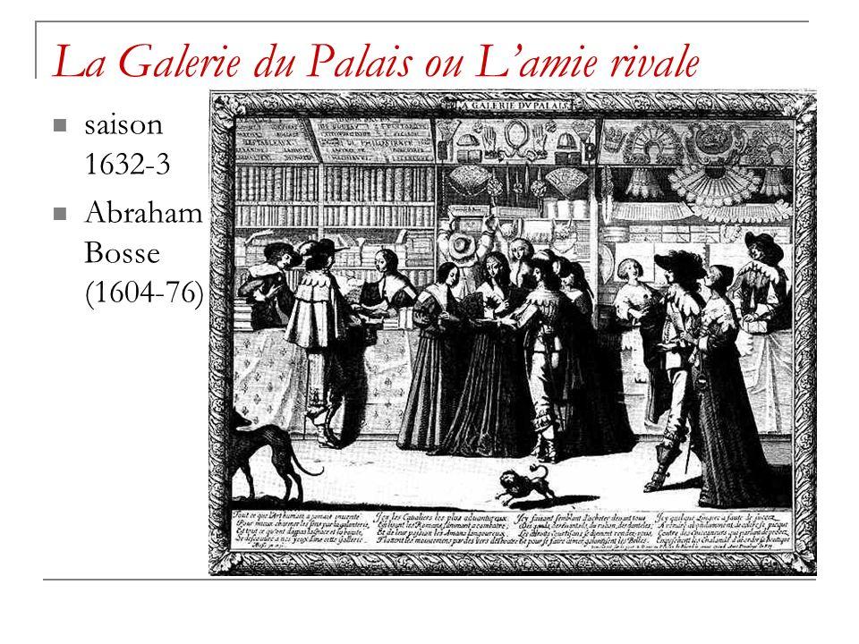 La Galerie du Palais ou Lamie rivale saison 1632-3 Abraham Bosse (1604-76)