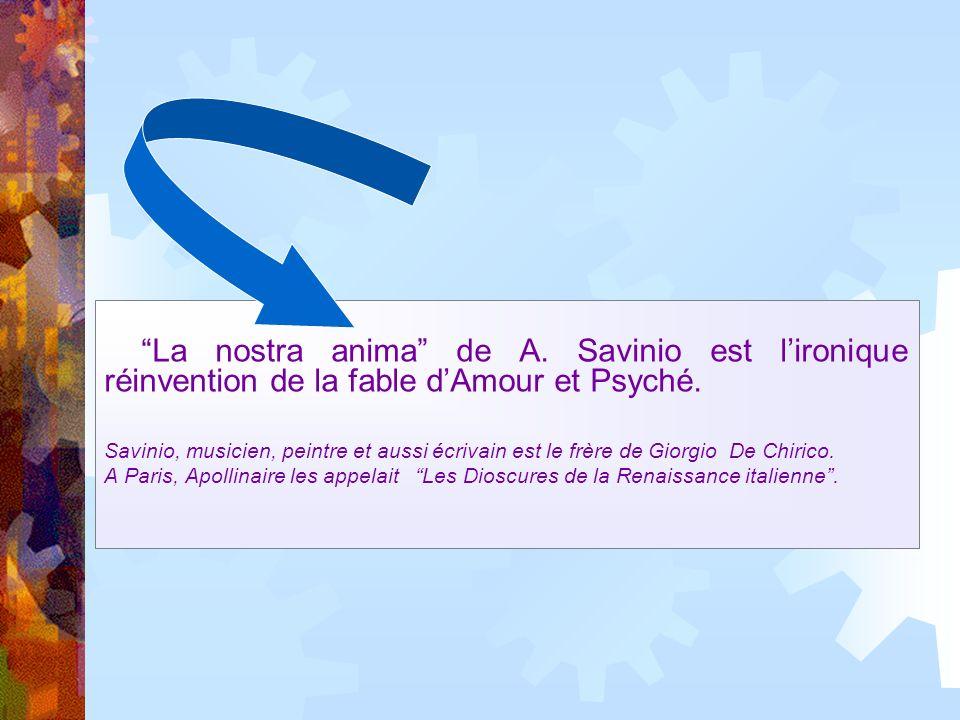 La nostra anima de de A. Savinio est lironique réinvention de la fable dAmour et Psyché.