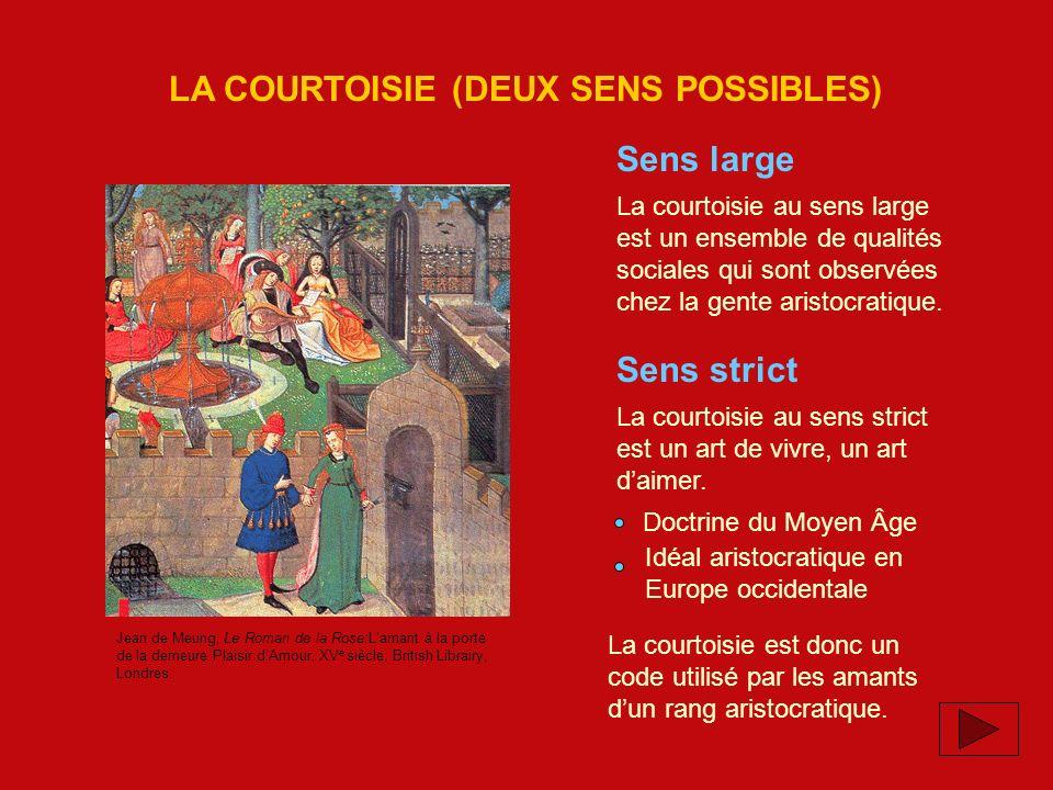 LA COURTOISIE (DEUX SENS POSSIBLES) Sens large Sens strict La courtoisie au sens large est un ensemble de qualités sociales qui sont observées chez la gente aristocratique.