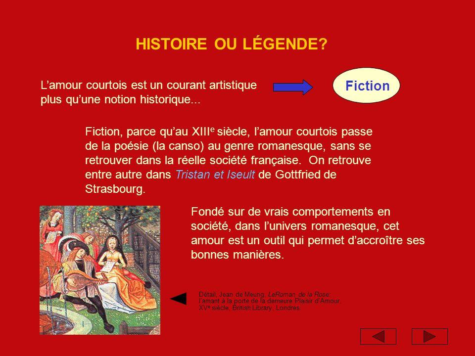 HISTOIRE OU LÉGENDE.Lamour courtois est un courant artistique plus quune notion historique...