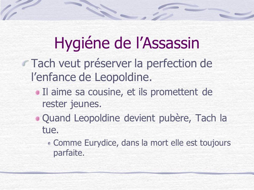 Hygiéne de lAssassin Tach veut préserver la perfection de lenfance de Leopoldine.
