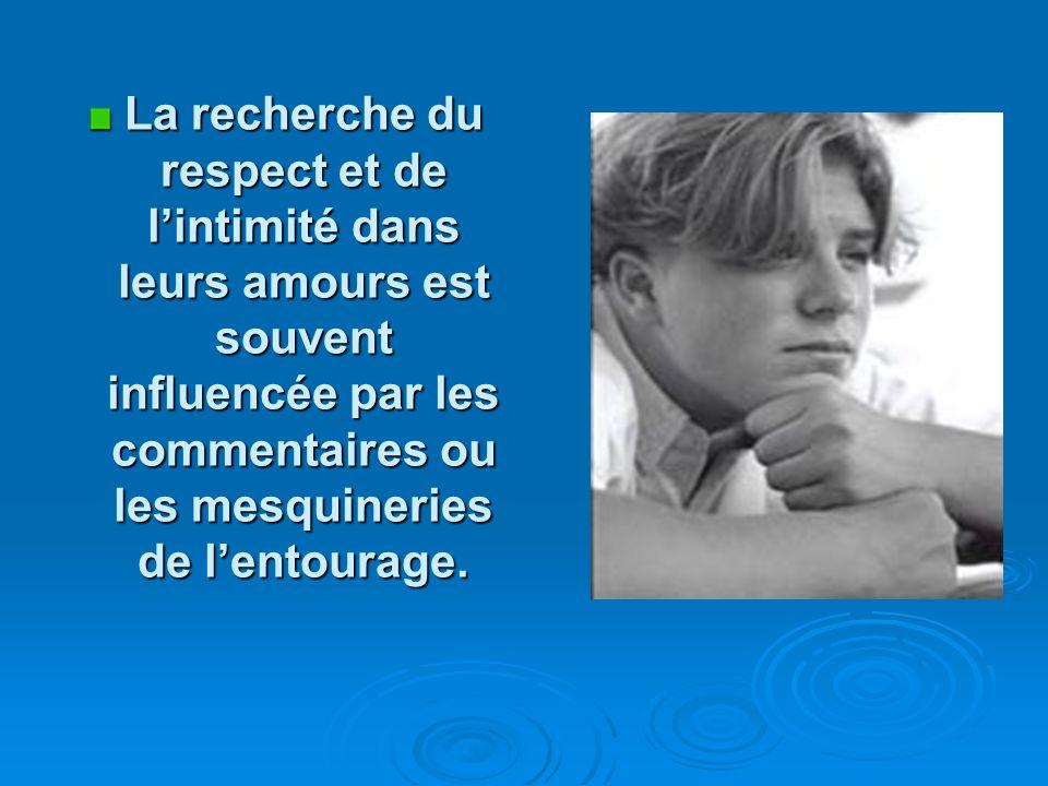 La recherche du respect et de lintimité dans leurs amours est souvent influencée par les commentaires ou les mesquineries de lentourage.