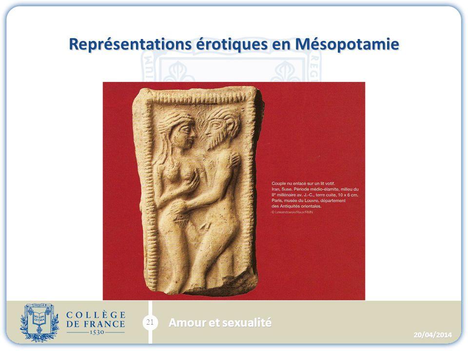 Représentations érotiques en Mésopotamie 20/04/2014 21 Amour et sexualité