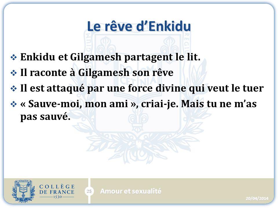Le rêve dEnkidu Enkidu et Gilgamesh partagent le lit.