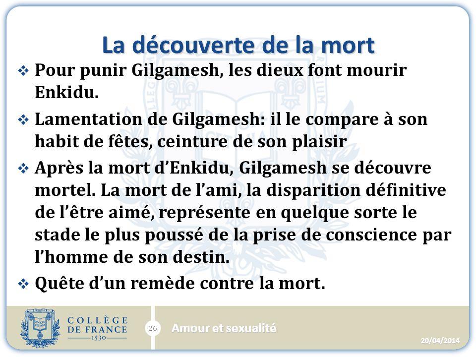 La découverte de la mort Pour punir Gilgamesh, les dieux font mourir Enkidu.