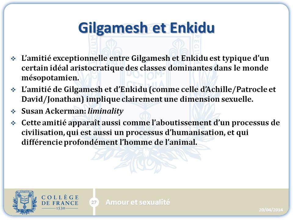 Gilgamesh et Enkidu Lamitié exceptionnelle entre Gilgamesh et Enkidu est typique dun certain idéal aristocratique des classes dominantes dans le monde mésopotamien.