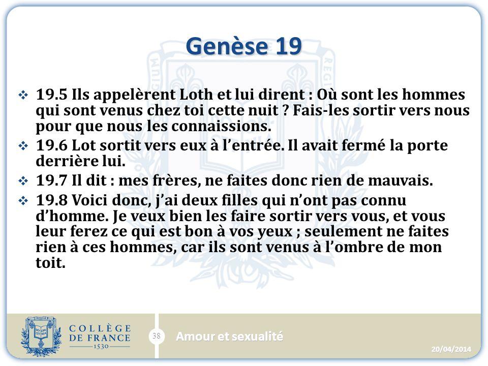 Genèse 19 19.5 Ils appelèrent Loth et lui dirent : Où sont les hommes qui sont venus chez toi cette nuit .