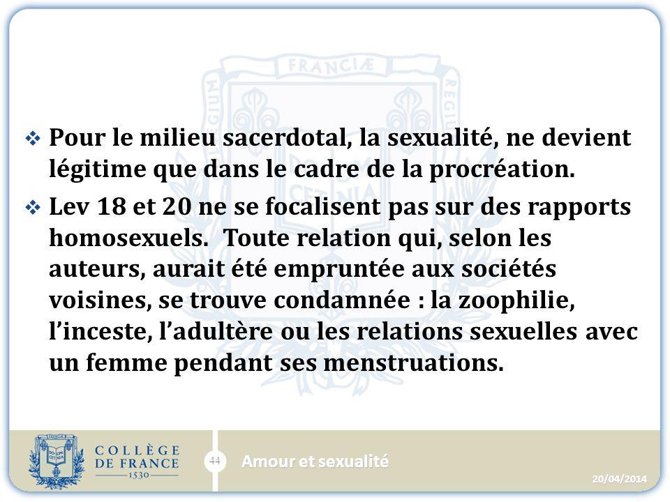 Pour le milieu sacerdotal, la sexualité, ne devient légitime que dans le cadre de la procréation.