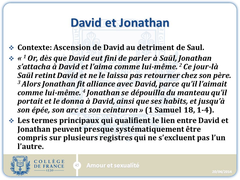 David et Jonathan Contexte: Ascension de David au detriment de Saul.