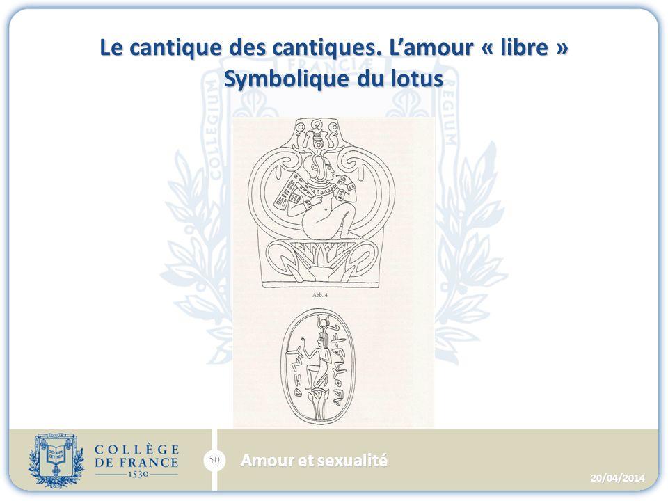 Le cantique des cantiques. Lamour « libre » Symbolique du lotus 20/04/2014 50 Amour et sexualité