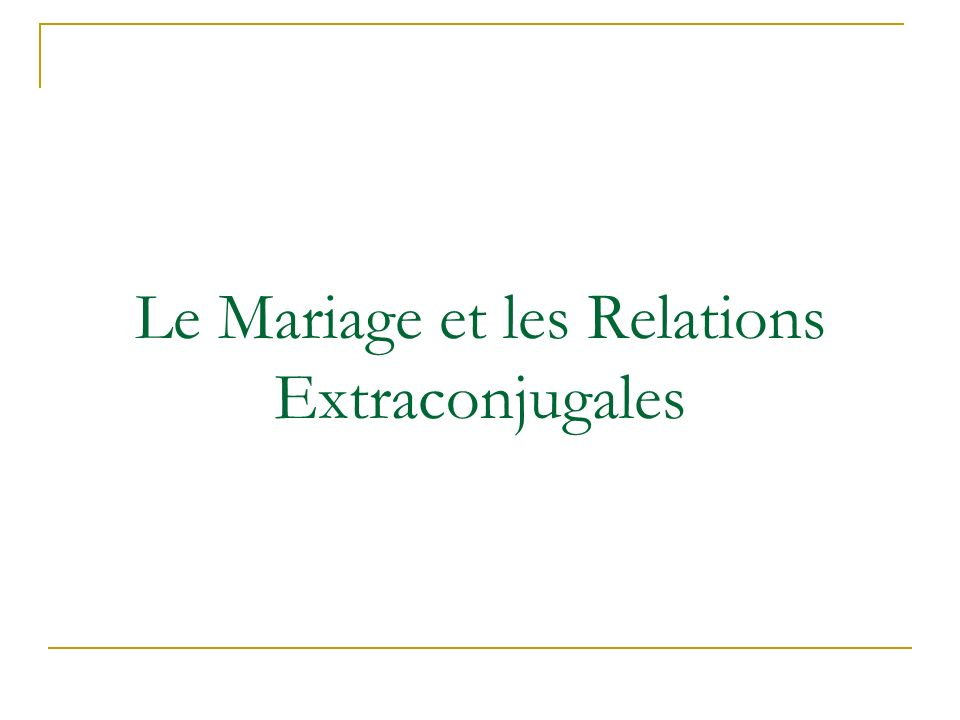 Le Mariage et les Relations Extraconjugales