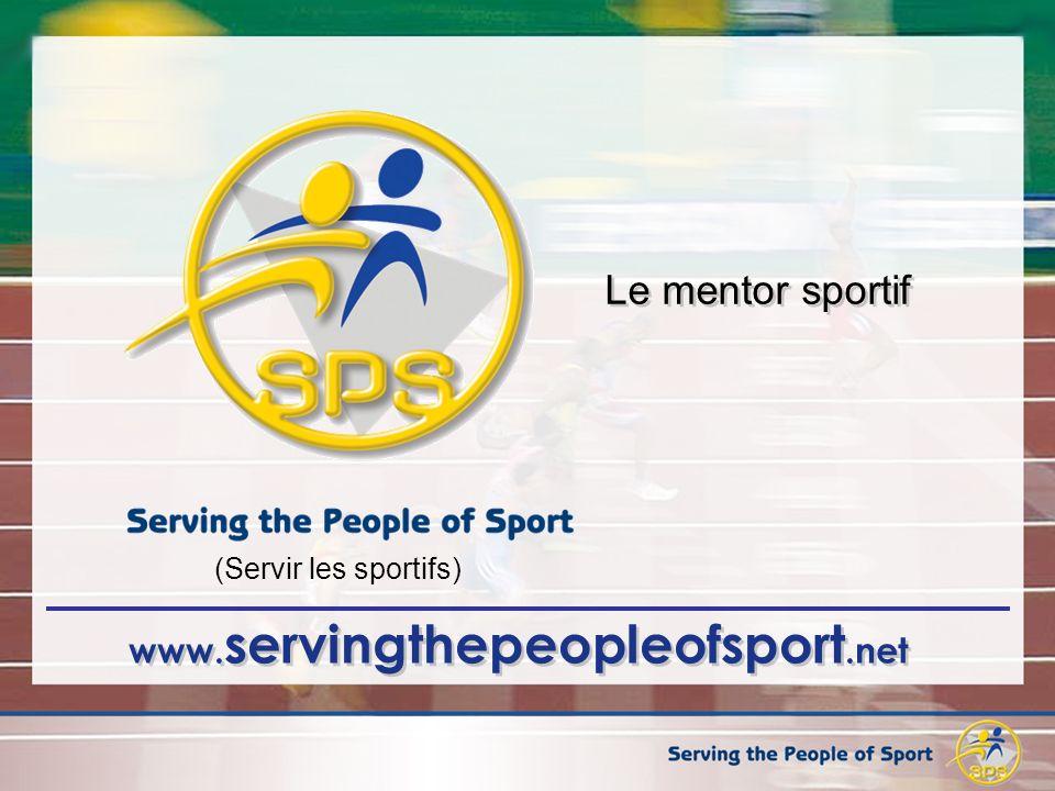 www. servingthepeopleofsport.net Le mentor sportif (Servir les sportifs)