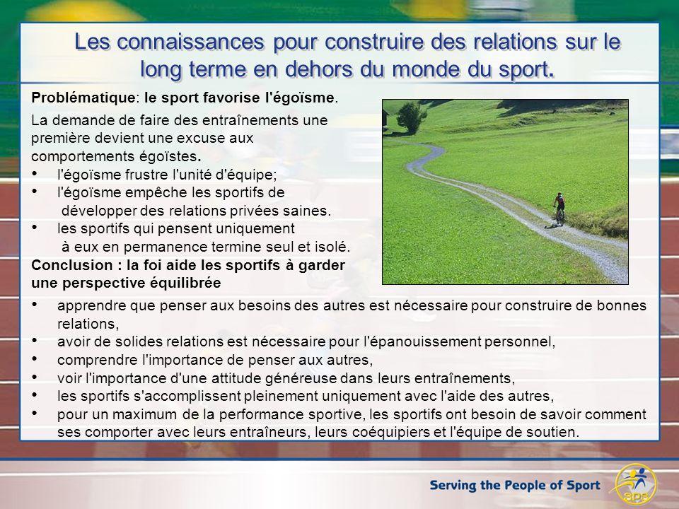 Les connaissances pour construire des relations sur le long terme en dehors du monde du sport.
