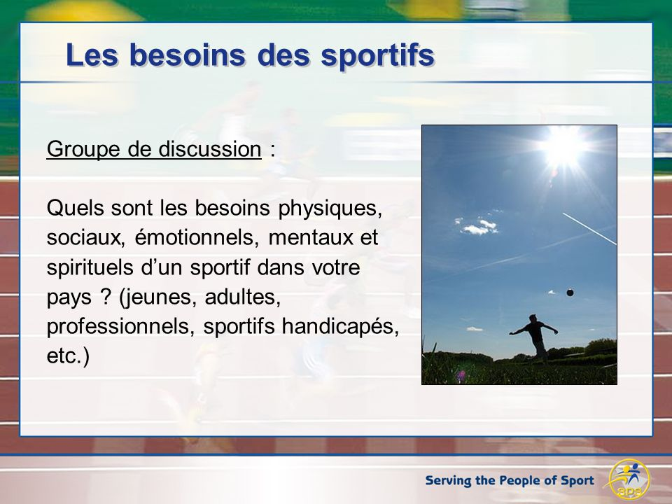 Les besoins des sportifs Sens des valeurs et de lidentité en dehors de la compétition.
