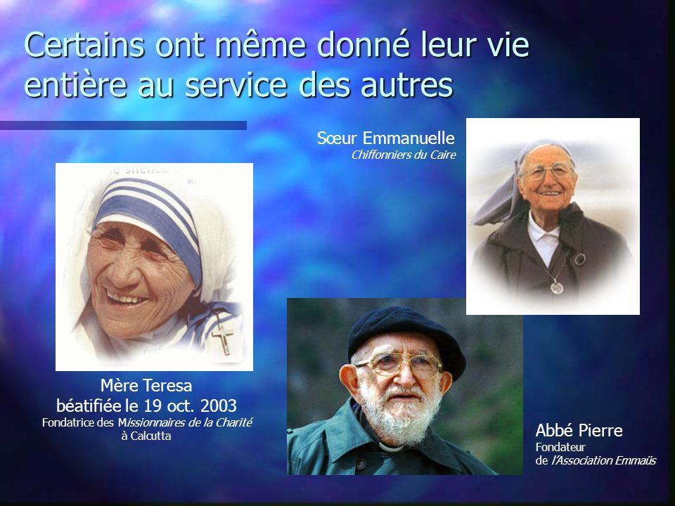 Certains ont même donné leur vie entière au service des autres Mère Teresa béatifiée le 19 oct.