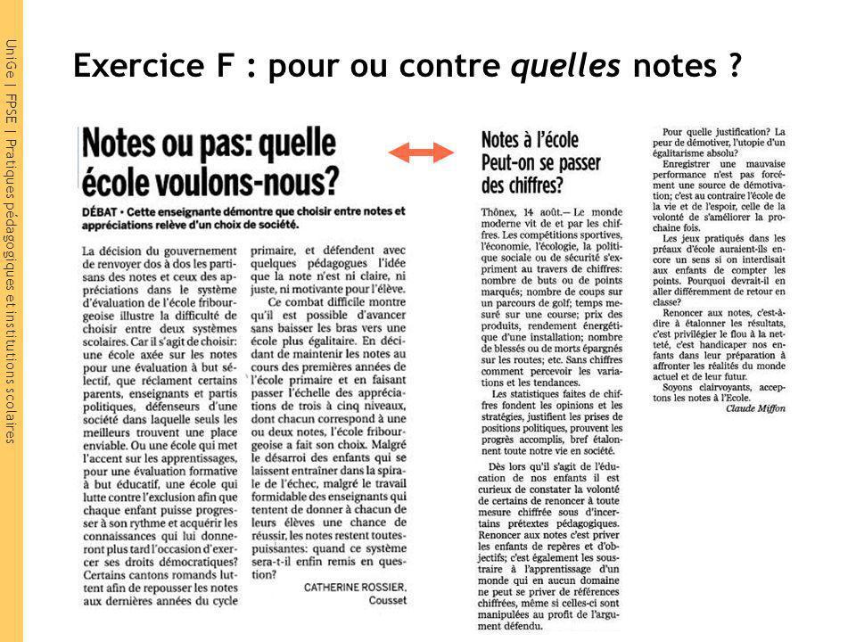 UniGe | FPSE | Pratiques pédagogiques et institutions scolaires Exercice F : pour ou contre quelles notes
