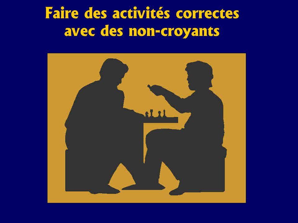 Faire des activités correctes avec des non-croyants