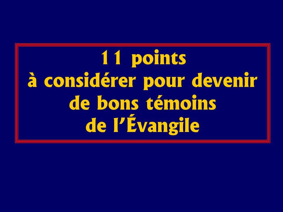 11 points à considérer pour devenir de bons témoins de lÉvangile