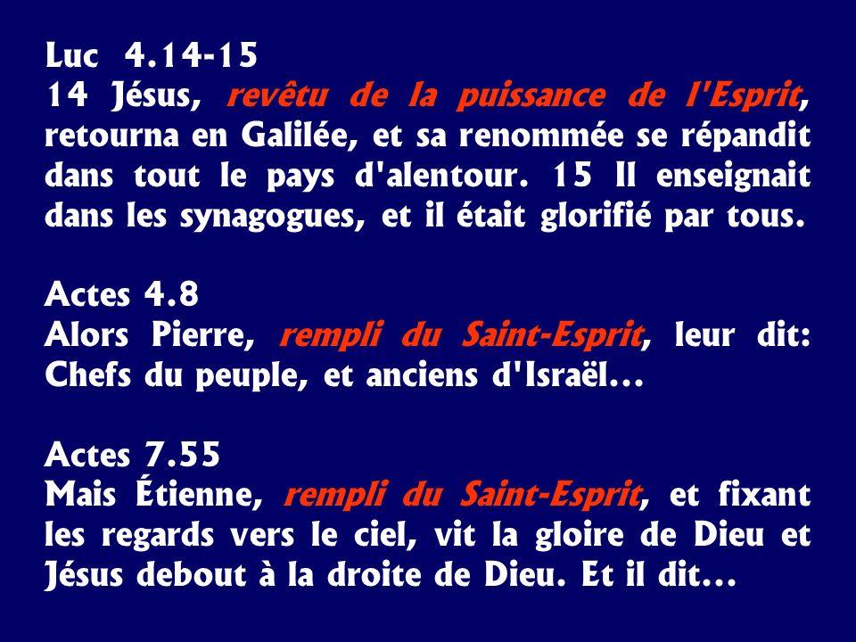 Luc 4.14-15 14 Jésus, revêtu de la puissance de l'Esprit, retourna en Galilée, et sa renommée se répandit dans tout le pays d'alentour. 15 Il enseigna