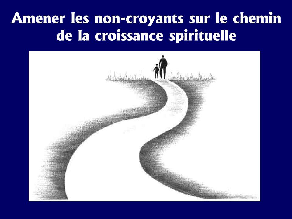 Amener les non-croyants sur le chemin de la croissance spirituelle