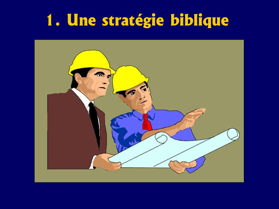 1. Une stratégie biblique