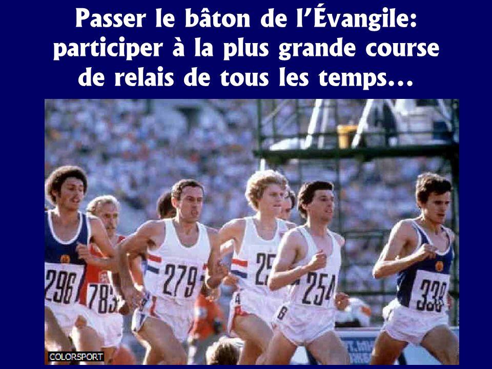 Passer le bâton de lÉvangile: participer à la plus grande course de relais de tous les temps...