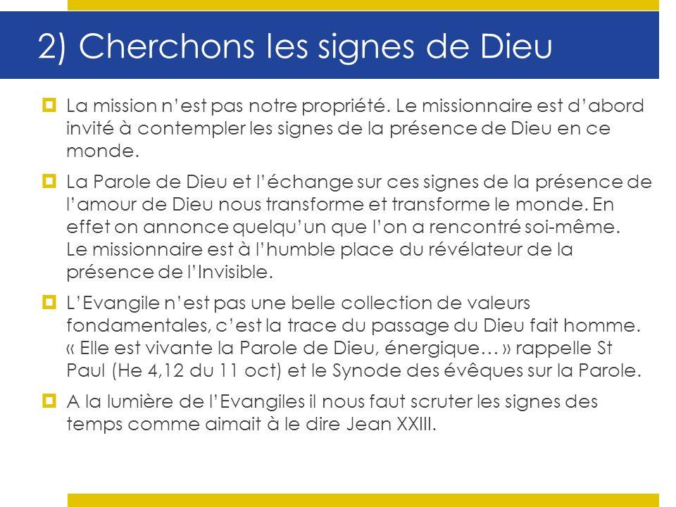 2) Cherchons les signes de Dieu La mission nest pas notre propriété.