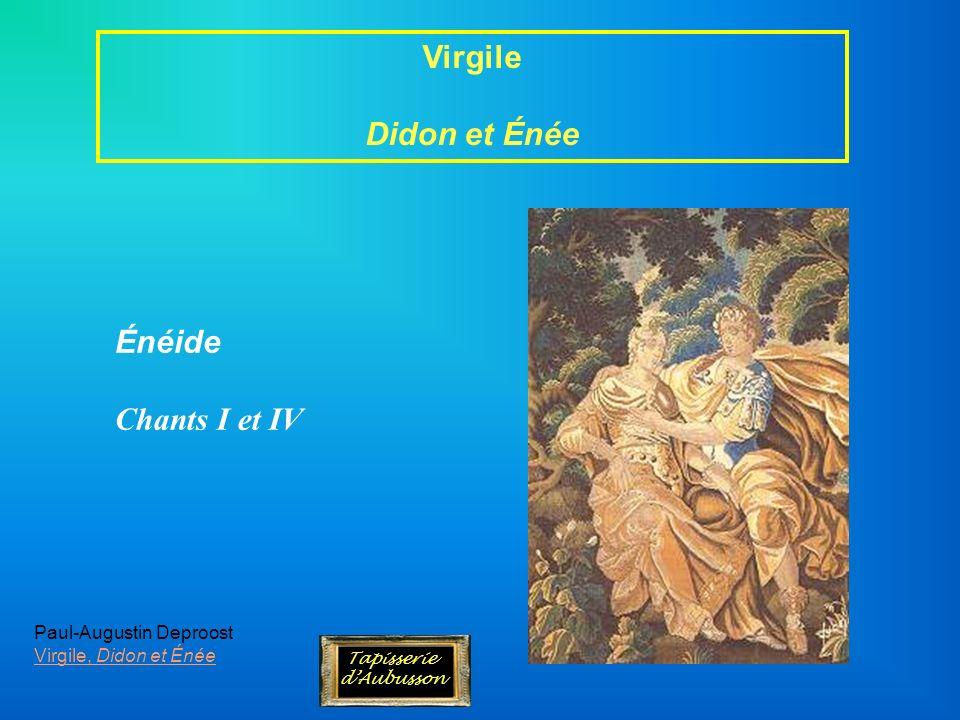 Virgile Didon et Énée Énéide Chants I et IV Paul-Augustin Deproost Virgile, Didon et Énée Tapisserie dAubusson