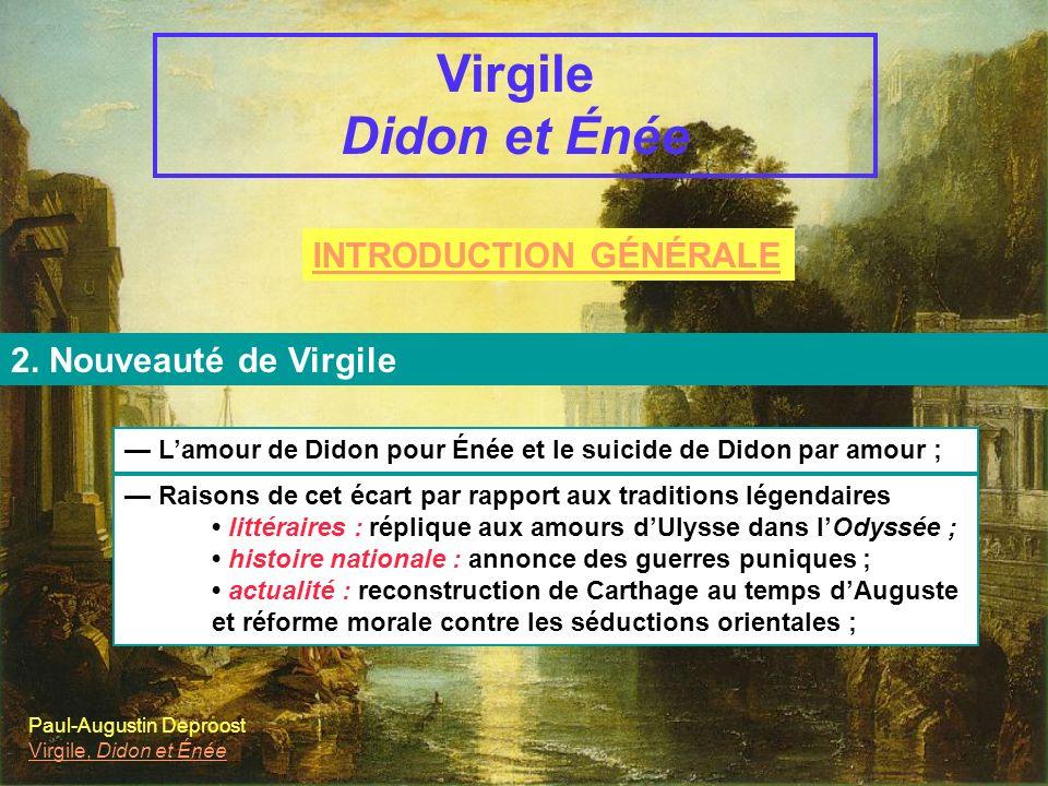 INTRODUCTION GÉNÉRALE Virgile et lÉnéide C. Énée et Carthage 2.