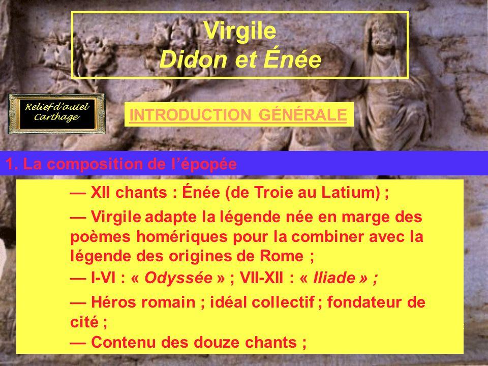 INTRODUCTION GÉNÉRALE Virgile et lÉnéide B. LÉnéide 1. La composition de lépopée Virgile Didon et Énée Paul-Augustin Deproost Virgile, Didon et Énée X